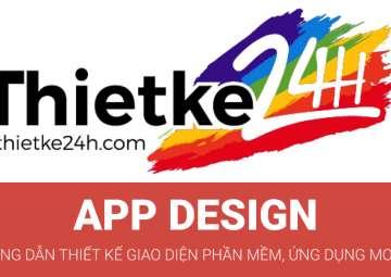 Thiết kế giao diện, phần mềm ứng dụng Mobile