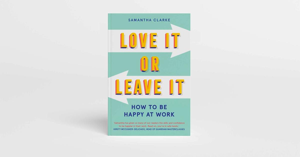 'Love It or Leave It' - Làm thế nào để hạnh phúc với công việc của bạn?