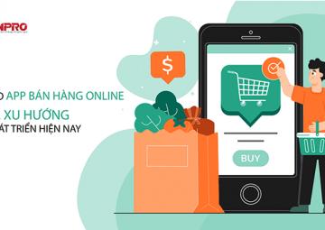 Bán hàng online có nên sử dụng app bán hàng hay không?